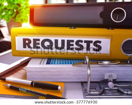 Requests - Yellow Ring Binder on Office Desktop with Office Supplies and Modern Laptop. Requests Business Concept on Blurred Background. Requests - Toned Illustration. 3D Render.