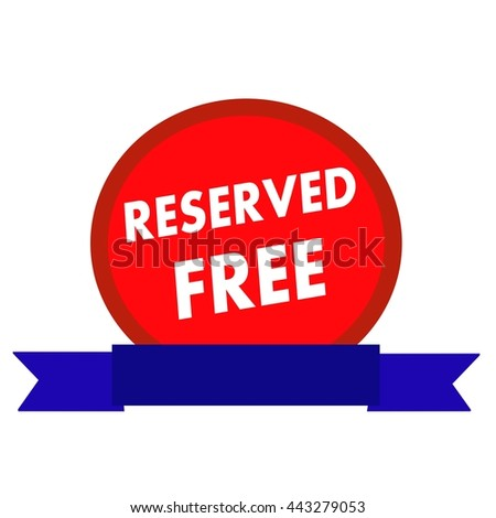 reserved and free white wording on Circle red background ribbon blue