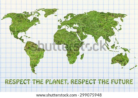 respect the planet, respect the future: illustration with map of the world made of grass