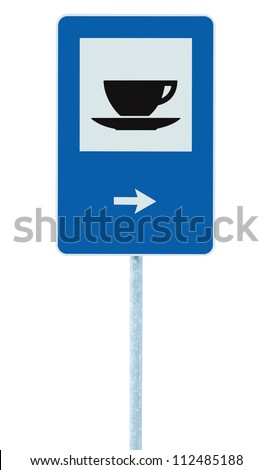 Restaurant road sign on post pole, traffic roadsign, blue isolated bistro dinner bar cafe cafeteria catering coffee tea cup service signage right hand pointing direction arrow - stock photo