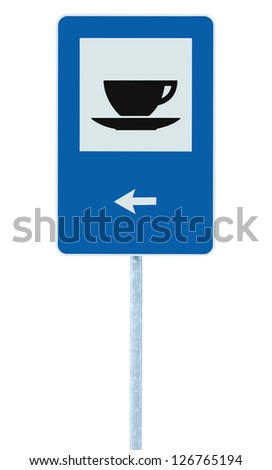 Restaurant road sign on post pole, traffic roadsign, blue isolated bistro dinner bar cafe cafeteria catering coffee tea cup service signage left hand pointing direction arrow - stock photo