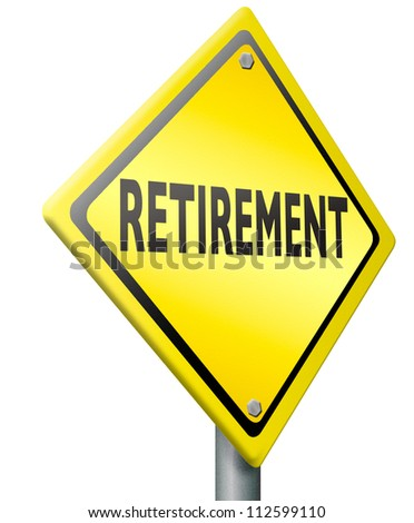 retirement ahead retire fund or plan diamond shaped yellow sign golden years - stock photo