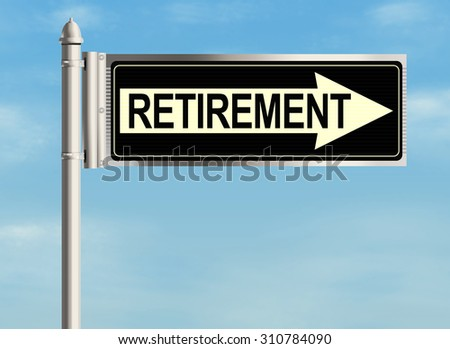 Retirement. Road sign on the sky background. Raster illustration.