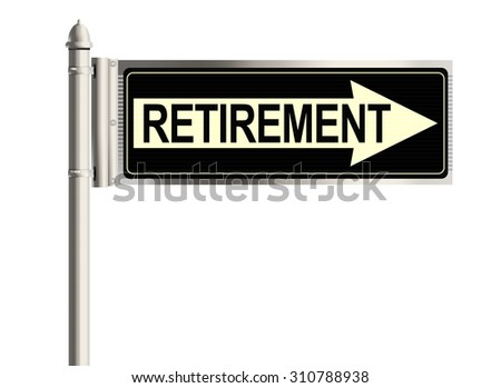 Retirement. Road sign on the white background. Raster illustration.
