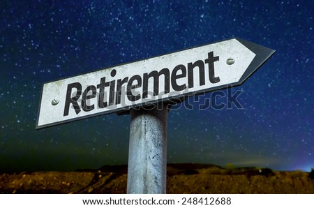 Retirement sign with a beautiful night background - stock photo