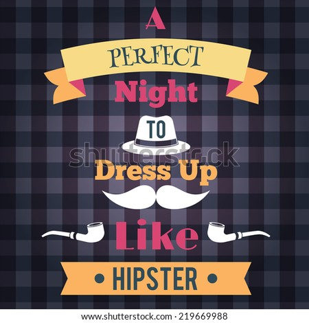 Retro perfect night to dress like a hipster poster  illustration