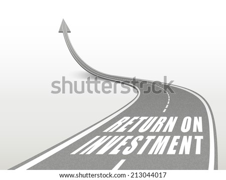 return on investment words on highway road going up as an arrow
