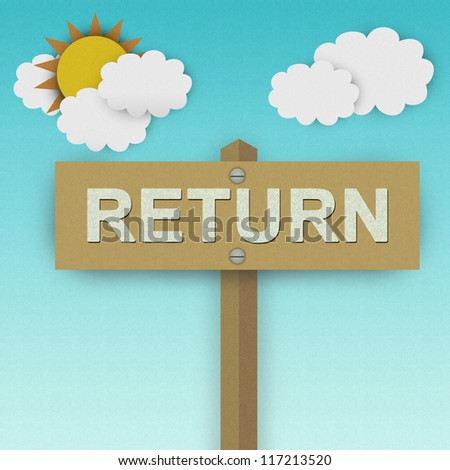Return Road Sign For Business Solution Concept Made From Recycle Paper With Beautiful Sun and White Cloud in Blue Sky Background - stock photo
