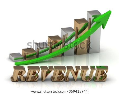 REVENUE- inscription of gold letters and Graphic growth and gold arrows on white background - stock photo
