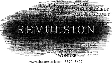 Revulsion word.