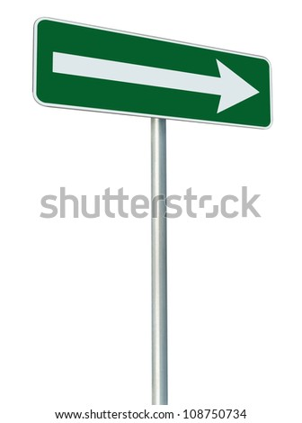 Right traffic route only direction sign turn pointer, green isolated roadside signage perspective, white arrow icon and frame roadsign, grey pole post - stock photo