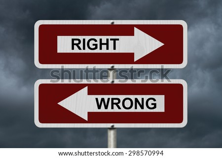 Right versus Wrong, Red and white street signs with words Right and Wrong with stormy sky background - stock photo