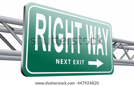 Right way decision or direction for answers on questions, road sign billboard, 3D illustration, isolated on white background  - stock photo