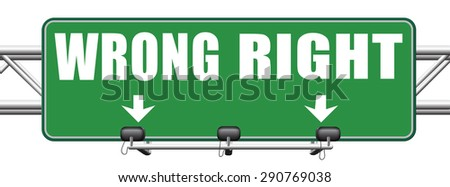 right wrong answer decision correct or incorrect morally good or bad moral dilemma difficult choice or quiz and exam results choose your way road sign arrow   - stock photo