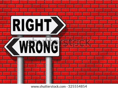 right wrong answer decision morally good or bad moral dilemma difficult choice or quiz and exam results choose your way road sign arrow  - stock photo