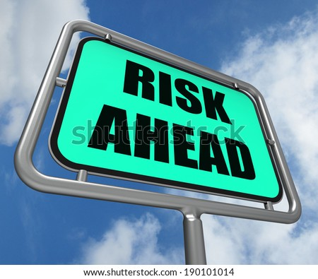 Risk Ahead Sign Showing Dangerous Unstable and Insecure Warning - stock photo