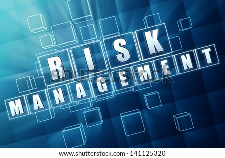 risk management - text in 3d blue glass cubes with white letters, business concept words - stock photo