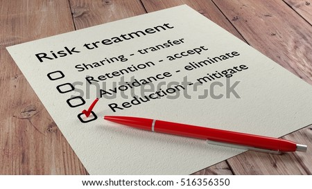 Risk treatment checklist where the word reduction mitigate has a red tickmark on a white paper list and a ball pen 3D illustration
