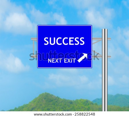 Road Sign concept to Success and Sky background.