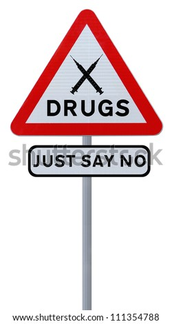 Road sign indicating Just Say No To Drugs (isolated on white)