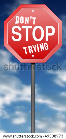 "Road Sign Metaphor with ""Don't Stop Trying"""