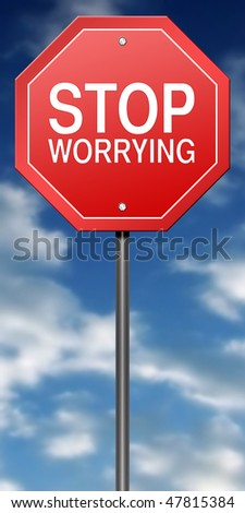 "Road Sign Metaphor with ""Stop Worrying"""