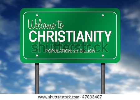 "Road Sign Metaphor with ""Welcome to Christianity"""
