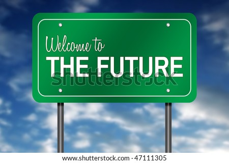 "Road Sign Metaphor with ""Welcome to the Future"""
