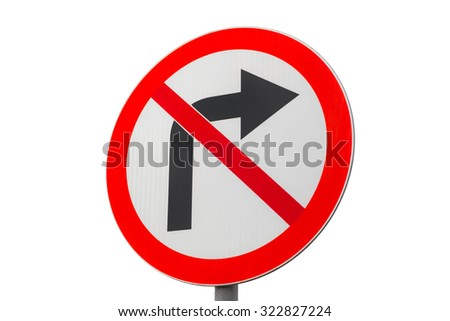 "Road sign ""Right turn is prohibited"" on the white background"
