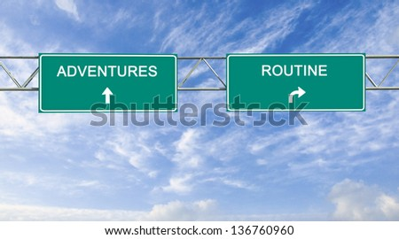 Road sign to adventure and routine