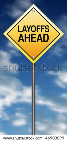 Road Sign with Layoffs Ahead - stock photo