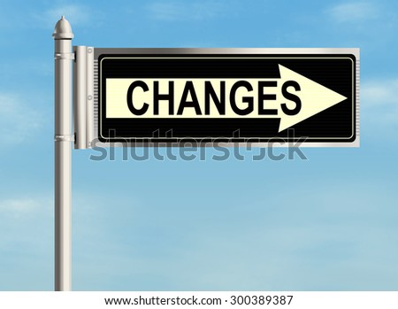 Road sign with the issue of changes on the sky background. Raster illustration.
