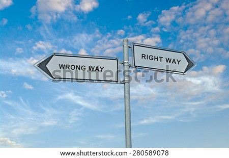 Road signs to right and wrong ways