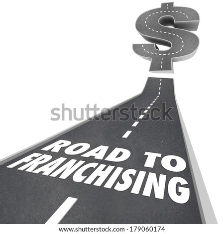 Road to Franchising New Business Opportunity Chain Store License - stock photo
