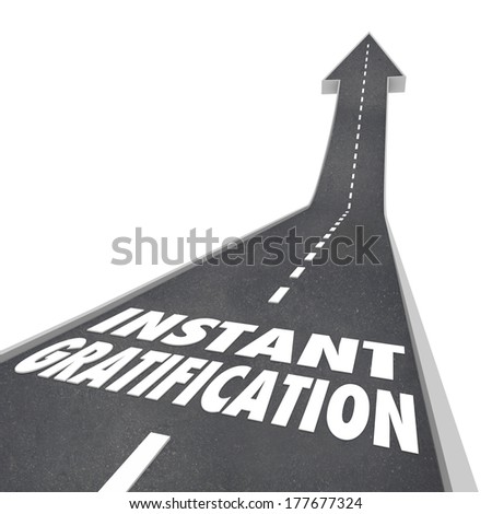 Road to Instant Gratification Fast Immediate Satisfaction Path - stock photo
