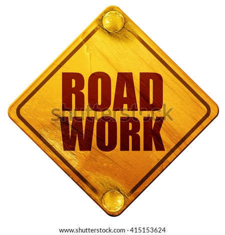 road work, 3D rendering, isolated grunge yellow road sign - stock photo