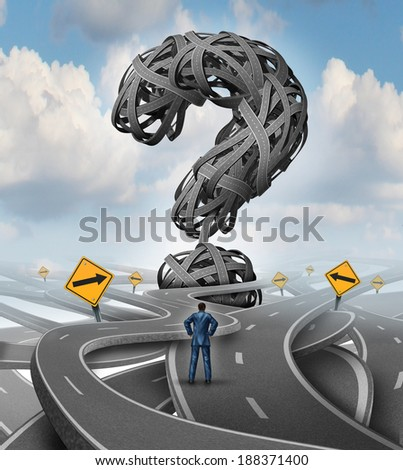Roads confusion challenge and crisis business concept as a confused businessman facing a difficult challenge with a group of streets and highways shaped as a question mark as a financial metaphor. - stock photo