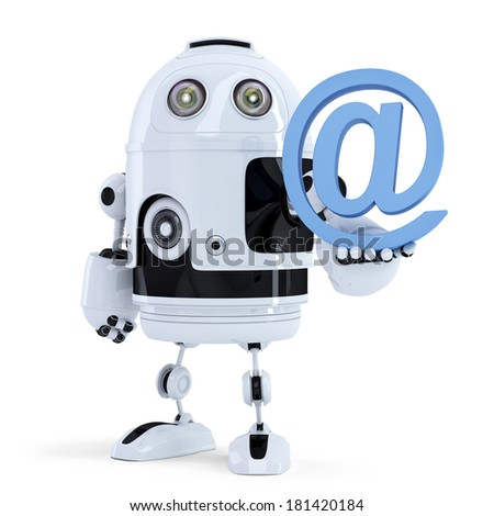 Robot holding an email symbol. Technology concept. Isolated. Contain clipping path