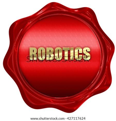 robotics, 3D rendering, a red wax seal - stock photo