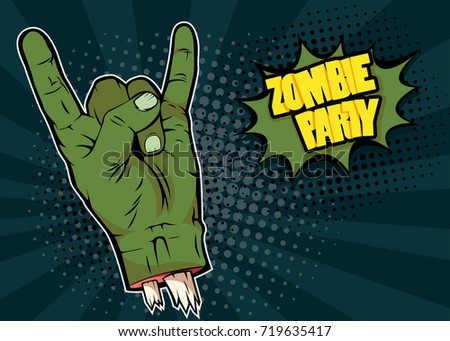 Rock n roll zombie hand and inscription Zombie Party.  Colorful hand drawn illustration with halftone in retro comic style. Halloween party invitation