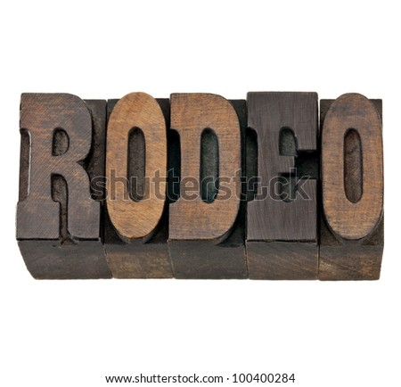 rodeo  - isolated word in vintage letterpress wood type, French Clarendon font popular in western movies and memorabilia - stock photo
