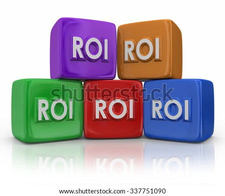 ROI Return on Investment letters on colorful blocks or cubes to illustrate measuring the amont of income or earnings as related to costs of investing - stock photo