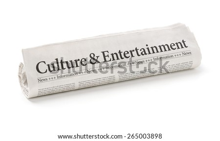 Rolled newspaper with the headline Culture and Entertainment - stock photo