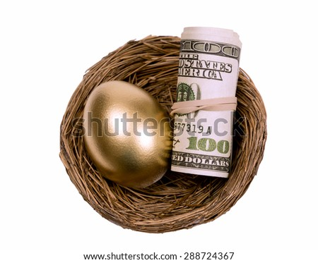 Rolled up money and golden egg resting in nest/ Saving Up Your Nest Egg
