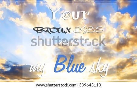 romantic unknown quote over the blue sky texture  - stock photo