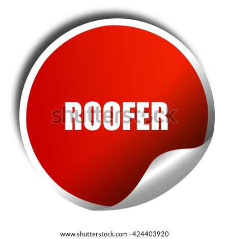 roofer, 3D rendering, red sticker with white text - stock photo