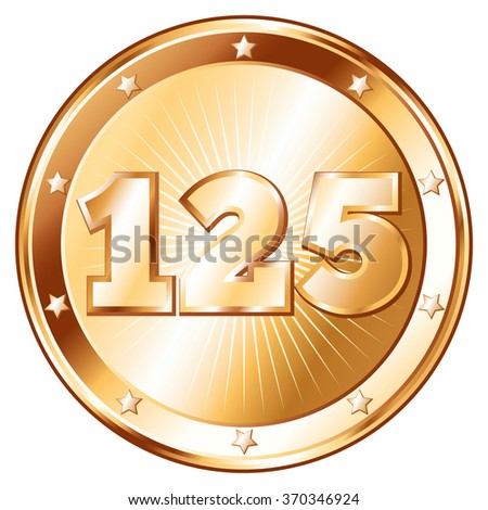Round / circle shaped metal badge / seal of approval in bronze look and the number one hundred twenty-five. A 125 year jubilee celebration icon, 125th anniversary badge.