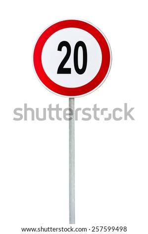 Round speed limit 20 road sign isolated on white - stock photo