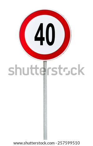 Round speed limit 40 road sign isolated on white - stock photo