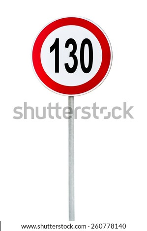 Round speed limit 130 road sign isolated on white